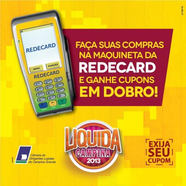 Pague com os cartões Redecard e ganhe mais cupons no Liquida Campina 2013